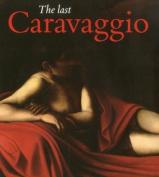 The Last Caravaggio