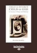 Child of Divorce, Child of God [Large Print]