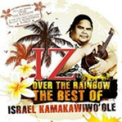 Somewhere Over the Rainbow : The Best of Israel Kamakawiwo'Ole
