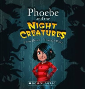 Phoebe and the Night Creatures