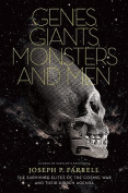 Genes, Giants, Monsters, and Men