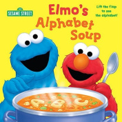 Elmo's Alphabet Soup [Board Book]