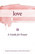 Love: A Guide for Prayer