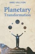Planetary Transformation