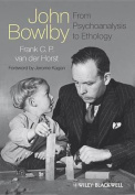 John Bowlby - From Psychoanalysis to Ethology