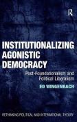 Institutionalizing Agonistic Democracy