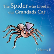 The Spider Who Lived in Our Grandads Car