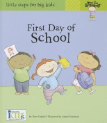 First Day of School (Little Steps for Big Kids