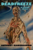 Deadfreeze: A Zombie Novel