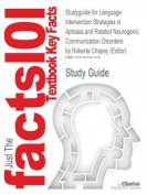 Studyguide for Language Intervention Strategies in Aphasia and Related Neurogenic Communication Disorders by (Editor), Roberta Chapey, ISBN 9780781769