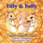 Tiffy and Toffy - Annie Adder's Gold