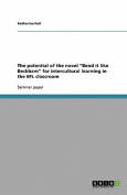 The Potential of the Novel Bend It Like Beckham for Intercultural Learning in the Efl Classroom