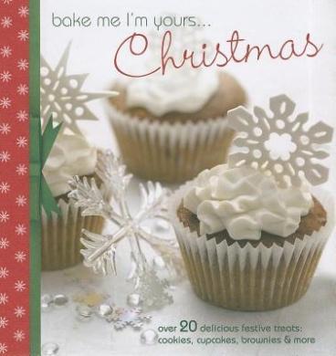 Christmas: Over 20 Delicious Festive Treats