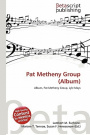 Pat Metheny Group (Album)