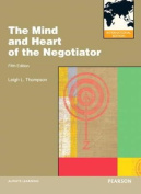 The Mind and Heart of the Negotiator