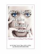 Anti-Aging White Beauty Secrets