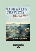 Tasmania's Convicts [Large Print]