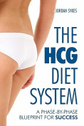 The HGC Diet System - A Phase-By-Phase Blueprint for Success