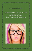 Passionate Encounters on Initiation; First Time Sexual Experiences