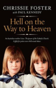 Hell on the Way to Heaven. Chrissie Foster, Paul Kennedy