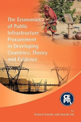 The Economics of Public Infrastructure Procurement in Developing Countries