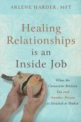 Healing Relationships Is an Inside Job