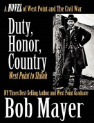 Duty, Honor, Country a Novel of West Point and the Civil War