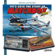 1973 - 2010 the Story of Matchbox Kits