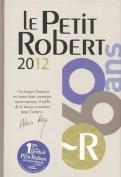 Le Petit Robert de la Langue Francaise 2012 - Compact Desk Edition [FRE]