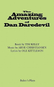 The Amazing Adventures of Dan Daredevil