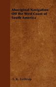 Aboriginal Navigation Off the West Coast of South America