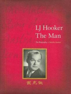 LJ Hooker The Man: the Untold Story of an Australian Icon