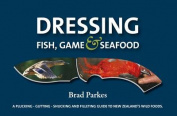 Dressing Fish, Game & Seafood