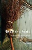 Mas Alla De La Escoba [Spanish]