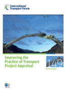 ITF Round Tables Improving the Practice of Transport Project Appraisal