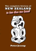 The Complete History of New Zealand in Less Than Two Hours!