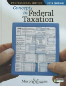 Concepts In Federal Taxation 2013