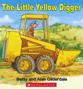 The Little Yellow Digger [Board book]