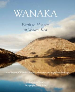 Wanaka: Earth to Heaven at Whare Kea