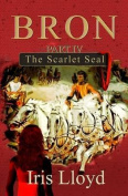 Bron Part IV: The Scarlet Seal