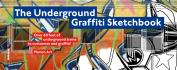 The Underground Graffiti Sketchbook