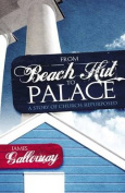 From Beach Hut to Palace