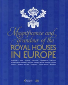 The Magnificence and Grandeur of the Royal Houses in Europe