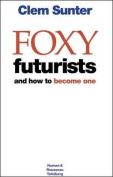 Foxy Futurists and How to Become One Yourself