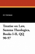 Treatise on Law, Summa Theologica, Books I-II, Qq 90-97