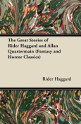 The Great Stories of Rider Haggard and Allan Quartermain