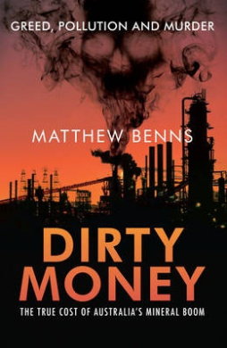 Dirty Money: The True Cost of Australia's Mineral Boom