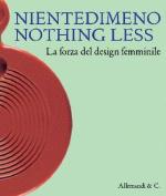 Niente Di Meno/Nothing Less 1945-2000
