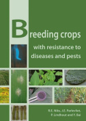 Breeding Crops with Resistance to Diseases and Pests