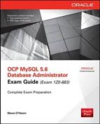 OCP MySQL 5.6 Database Administrator Exam Guide (Exam 1Z0-883)